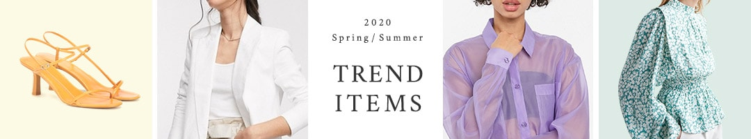 2020 Spring &  Summer TREND ITEMS