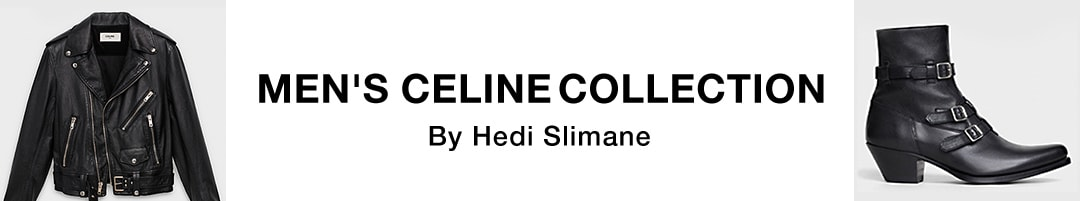 MEN'S CELINE COLLECTION By Hedi Slimane