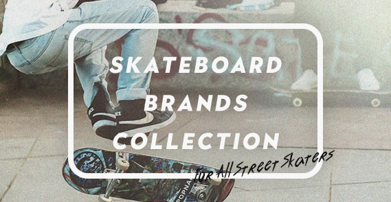 SKATEBOARD BRANDS COLLECTION