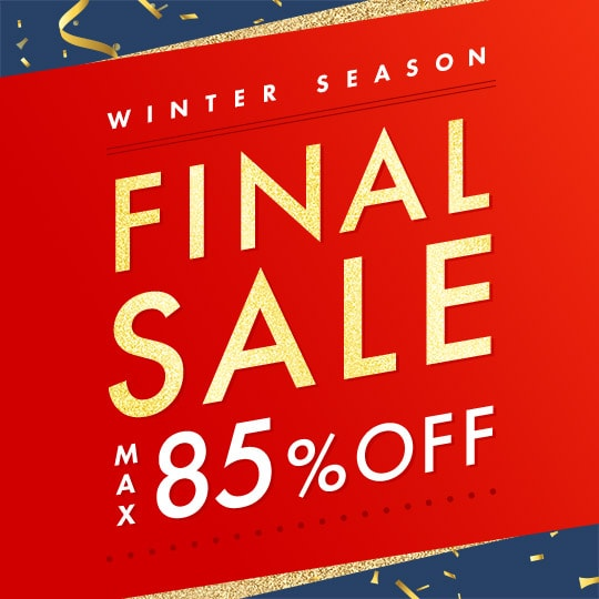 WINTER SEASON FINAL SALE MAX85%OFF