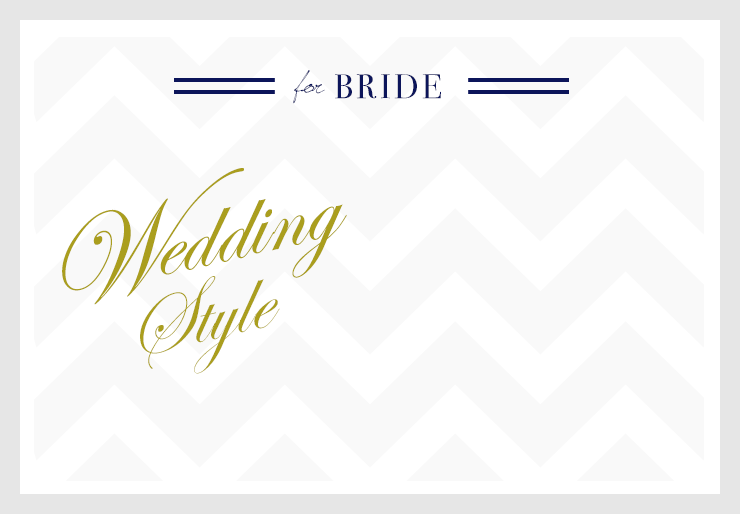for BRIDE Wedding style