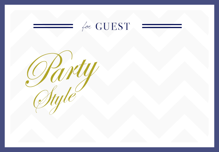 for GUEST Party style